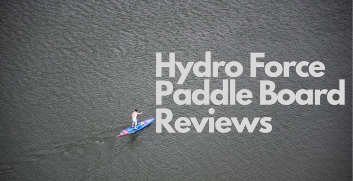 Hydro Force Paddle Board Reviews