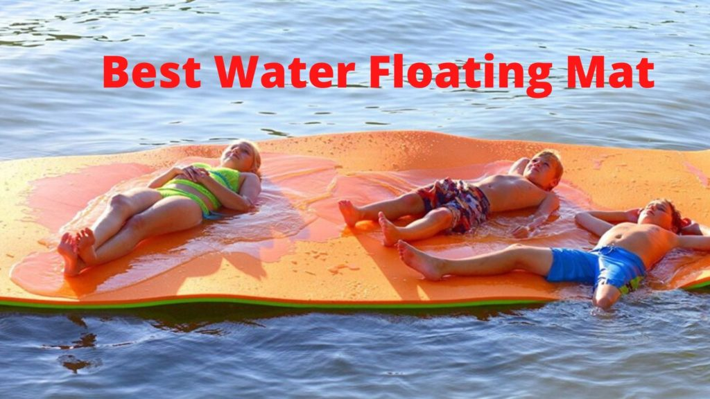 Best Water Floating Mats