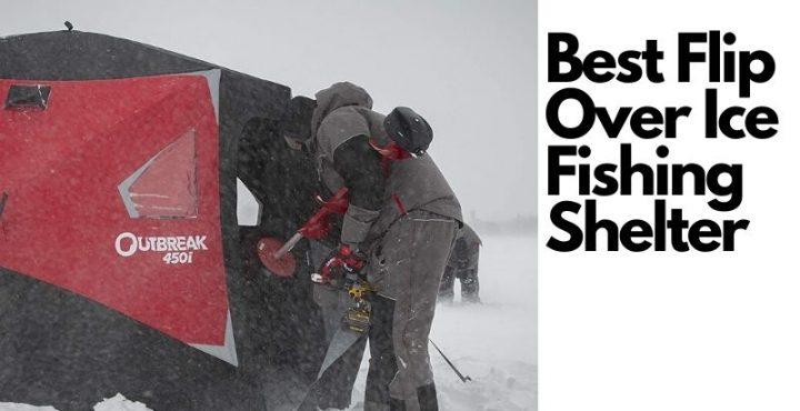 Best Flip Over Ice Fishing Shelter