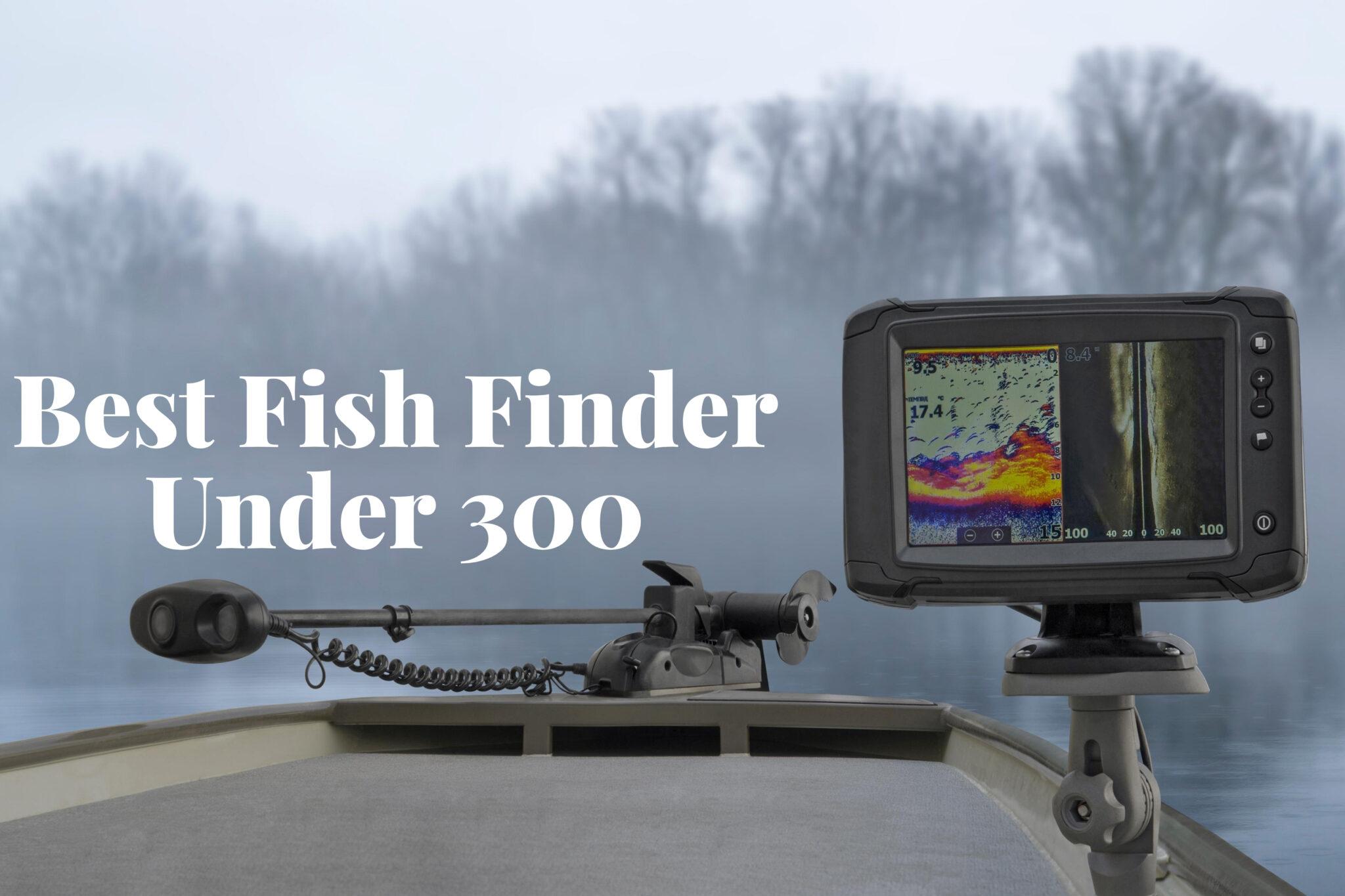 Best Fish Finder Under 300